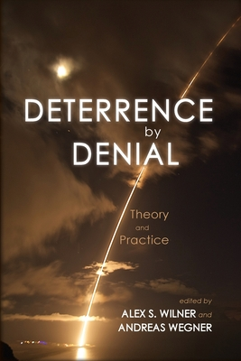 Deterrence by Denial: Theory and Practice Cover Image