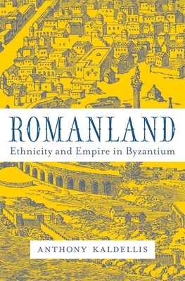Romanland: Ethnicity and Empire in Byzantium Cover Image