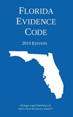 Florida Evidence Code; 2019 Edition Cover Image