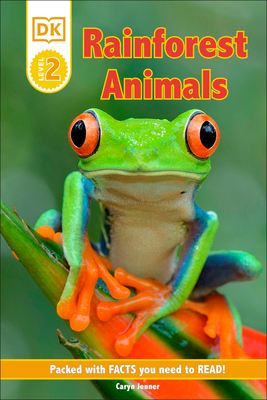 DK Reader Level 2: Rainforest Animals: Packed With Facts You Need To Read! (DK Readers Level 2) Cover Image