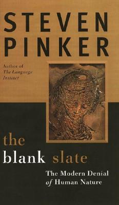 The Blank Slate: The Denial of Human Nature and Modern Intellectual Life Cover Image