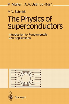 The Physics of Superconductors: Introduction to Fundamentals and Applications Cover Image