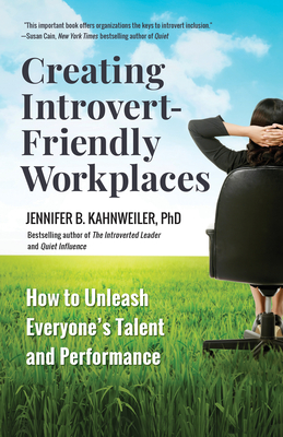 Creating Introvert-Friendly Workplaces: How to Unleash Everyone's Talent and Performance Cover Image