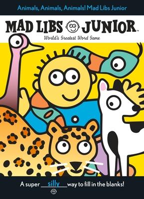 Animals, Animals, Animals! Mad Libs Junior Cover Image