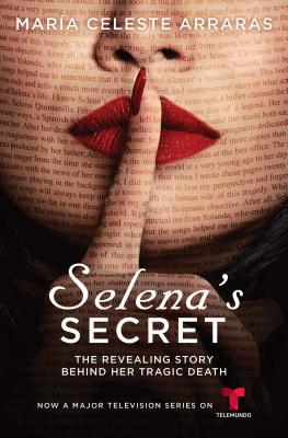 Selena's Secret: The Revealing Story Behind Her Tragic Death Cover Image