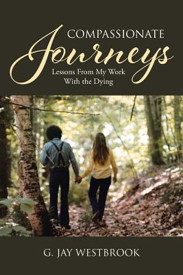 Compassionate Journeys: Lessons From My Work With the Dying Cover Image