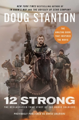 12 Strong: The Declassified True Story of the Horse Soldiers Cover Image