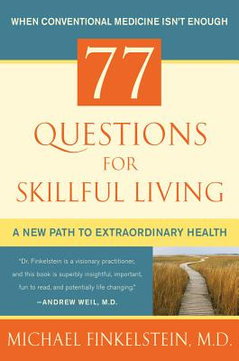 77 Questions for Skillful Living: A New Path to Extraordinary Health Cover Image