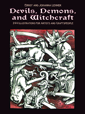 Devils, Demons, and Witchcraft: 244 Illustrations for Artists (Dover Pictorial Archive) Cover Image
