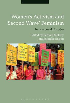 Women's Activism and Second Wave Feminism: Transnational Histories Cover Image