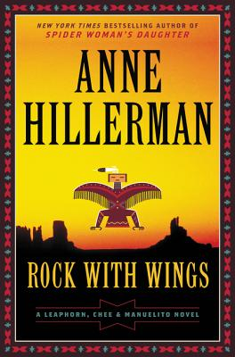 Rock with Wings: A Leaphorn, Chee & Manuelito Novel Cover Image