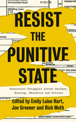 Resist the Punitive State: Grassroots Struggles Across Welfare, Housing, Education and Prisons Cover Image
