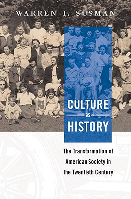 Culture as History: The Transformation of American Society in the Twentieth Century Cover Image