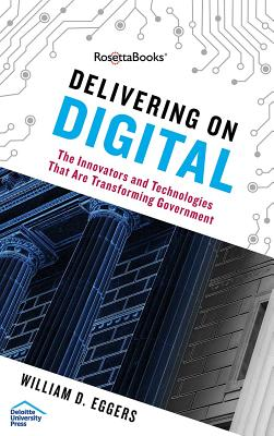 Delivering on Digital: The Innovators and Technologies That Are Transforming Government Cover Image