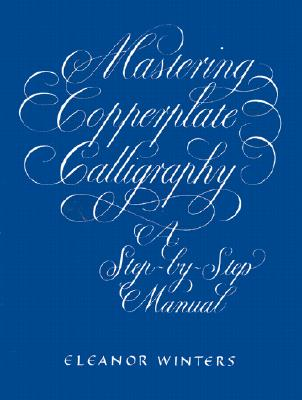Mastering Copperplate Calligraphy (Lettering) Cover Image
