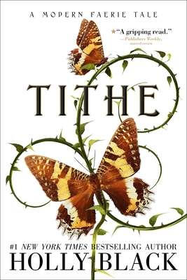 Tithe: A Modern Faerie Tale (Modern Faerie Tales) Cover Image