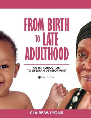 From Birth to Late Adulthood: An Introduction to Lifespan Development Cover Image