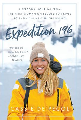 Expedition 196: A Personal Journal from the First Woman on Record to Travel to Every Country in the World Cover Image