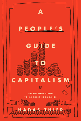 A People's Guide to Capitalism: An Introduction to Marxist Economics Cover Image