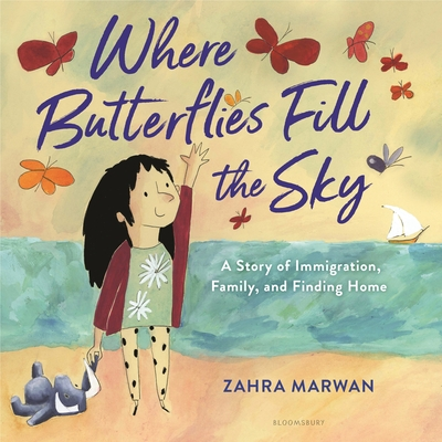 Where Butterflies Fill the Sky: A Story of Immigration, Family, and Finding Home Cover Image