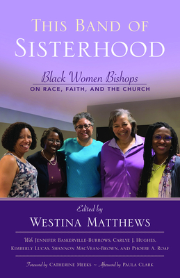 This Band of Sisterhood: Black Women Bishops on Race, Faith, and the Church Cover Image
