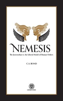 Nemesis: The Jouvenelian vs. the Liberal Model of Human Orders Cover Image