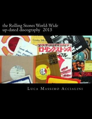 The Rolling Stones World-Wide up-dated discography 2015 Cover Image