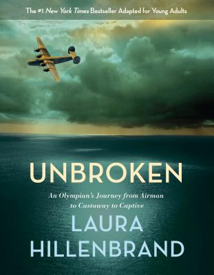 Unbroken (The Young Adult Adaptation): An Olympian's Journey from Airman to Castaway to Captive Cover Image