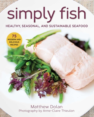 Simply Fish: Healthy, Seasonal, and Sustainable Seafood Cover Image