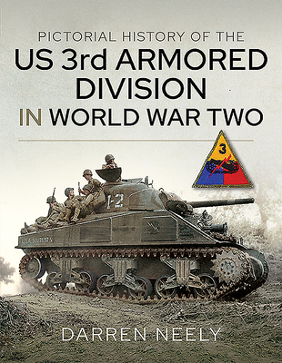 Pictorial History of the Us 3rd Armored Division in World War Two Cover Image