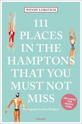 111 Places in the Hamptons That You Must Not Miss Cover Image