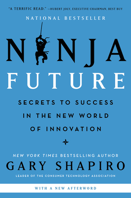 Ninja Future: Secrets to Success in the New World of Innovation Cover Image
