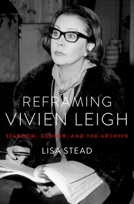 Reframing Vivien Leigh: Stardom, Gender, and the Archive Cover Image