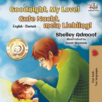Goodnight, My Love!: English German Bilingual Book (English German Bilingual Collection) Cover Image