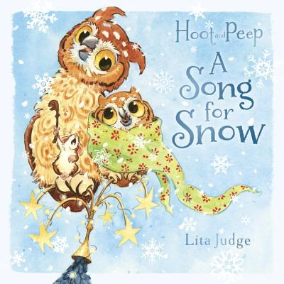Hoot and Peep: A Song for Snow by Lita Judge