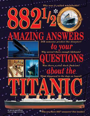 882 1/2 Amazing Answers to Your Questions about the Titanic Cover Image