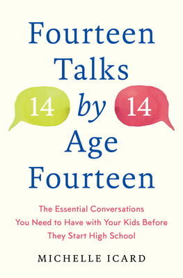 Fourteen Talks by Age Fourteen: The Essential Conversations You Need to Have with Your Kids Before They Start High School Cover Image