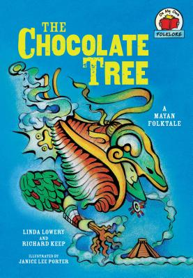 The Chocolate Tree: [a Mayan Folktale] (On My Own Folklore) Cover Image