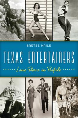 Texas Entertainers: Lone Stars in Profile Cover Image