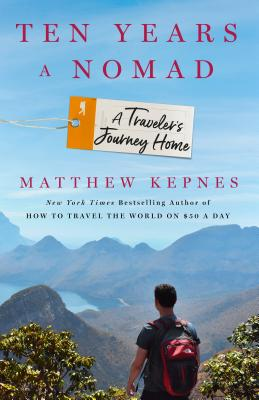 Ten Years a Nomad: A Traveler's Journey Home Cover Image