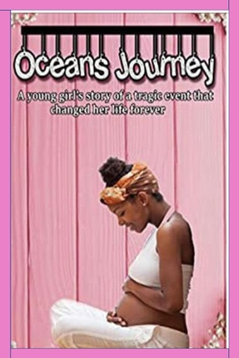 Ocean's Journey: A Young Girl's Story of a Tragic Event That Changed Her Life Forever Cover Image