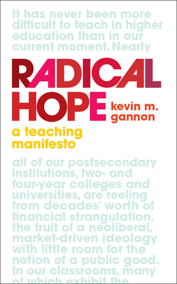 Radical Hope: A Teaching Manifesto (Teaching and Learning in Higher Education) Cover Image