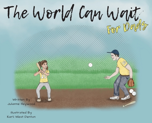 The World Can Wait - For Dad's Cover Image