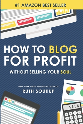 How To Blog For Profit: Without Selling Your Soul Cover Image