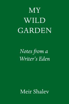 My Wild Garden: Notes from a Writer's Eden Cover Image