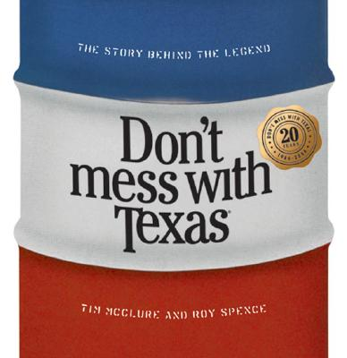 Don't Mess with Texas: The Story Behind the Legend Cover Image