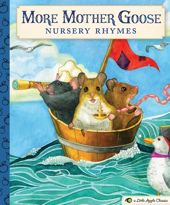 More Mother Goose Nursery Rhymes: A Little Apple Classic (Little Apple Books) Cover Image