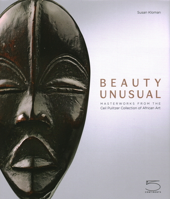 Beauty Unusual: Masterworks from the Ceil Pulitzer Collection of African Art Cover Image