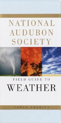 National Audubon Society Field Guide to Weather: North America Cover Image