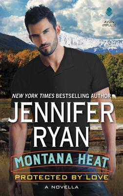 Montana Heat: Protected by Love: A Novella Cover Image
